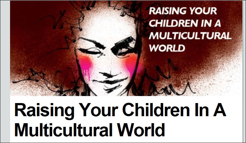 Raising Your Children In A Multicultural World