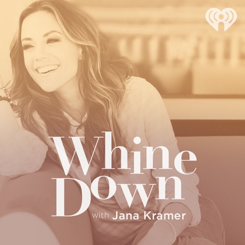 Whine Down with Jana Kramer - jana's podcast is available now on iHeartRADIO