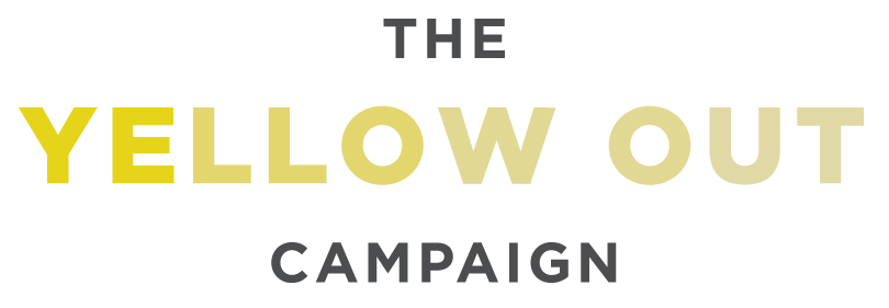 The Yellow Out Campaign
