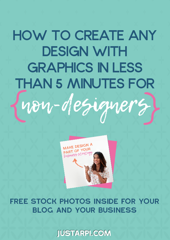 http://www.justarpi.com/wp-content/uploads/2017/03/How-to-create-any-graphic-design-in-less-than-5-minutes