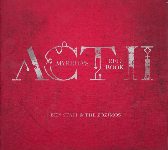 2015: Ben Stapp and the Zozimos - Myrrha's Red Book, Act II