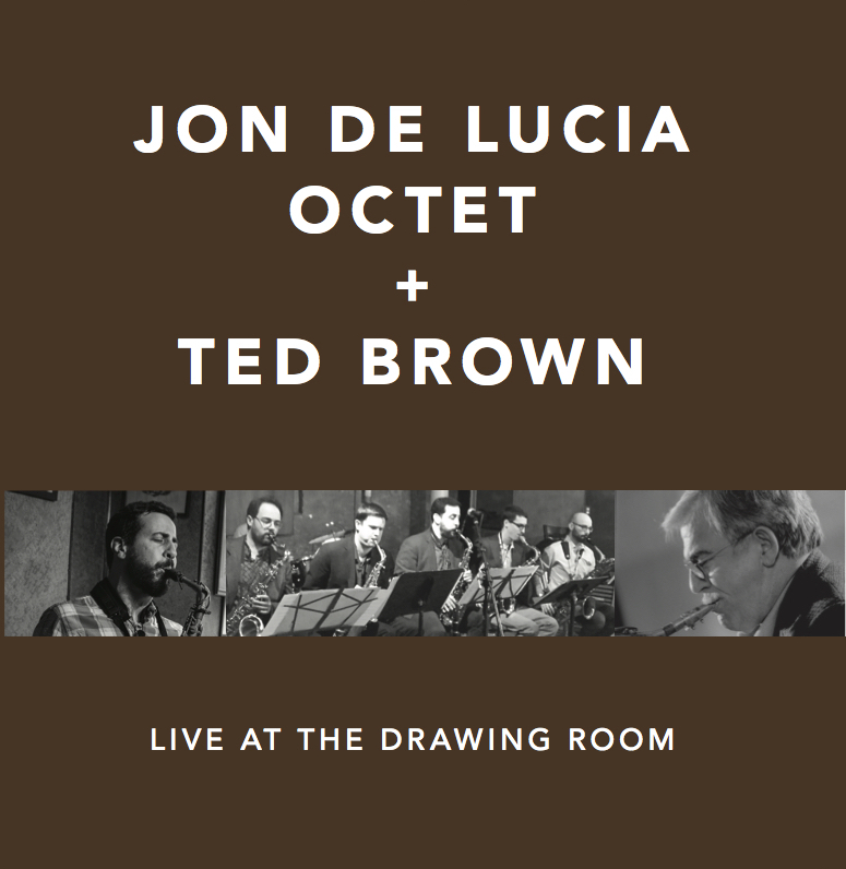 2018: Jon De Lucia Octet + Ted Brown