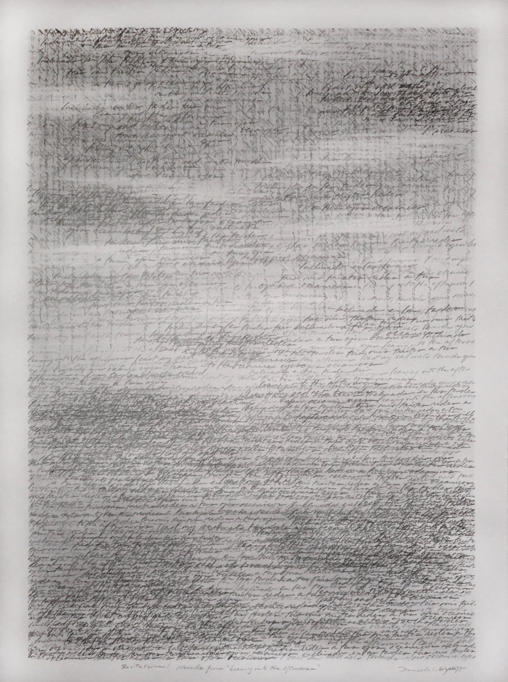 "Danielle Wyckoff, ""Recitations: Neruda from 'We Have Lost Even"" graphite on paper."
