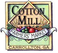 Cotton Mill Farmers' Market   Year Round  Saturdays 8am - 12pm  609 Dixie Street  Carrollton, GA 30117  Contact: Shannon Poe  shannonpoerocks@gmail.com