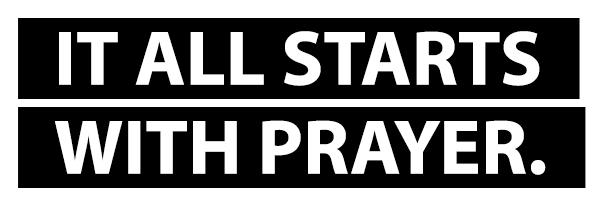 it all starts with prayer.jpg