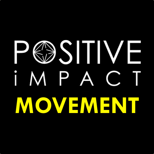 the Positive Impact Movement