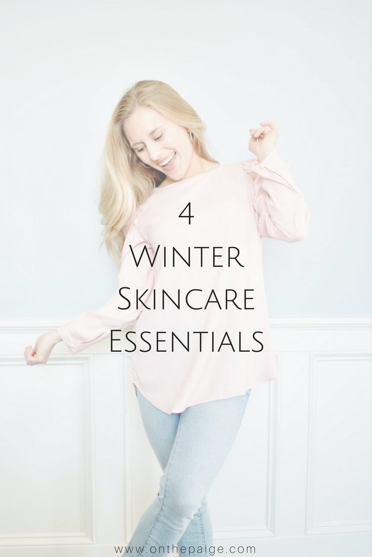 On The Paige Blog | 4 Winter Skincare Essentials | Healthy Skin