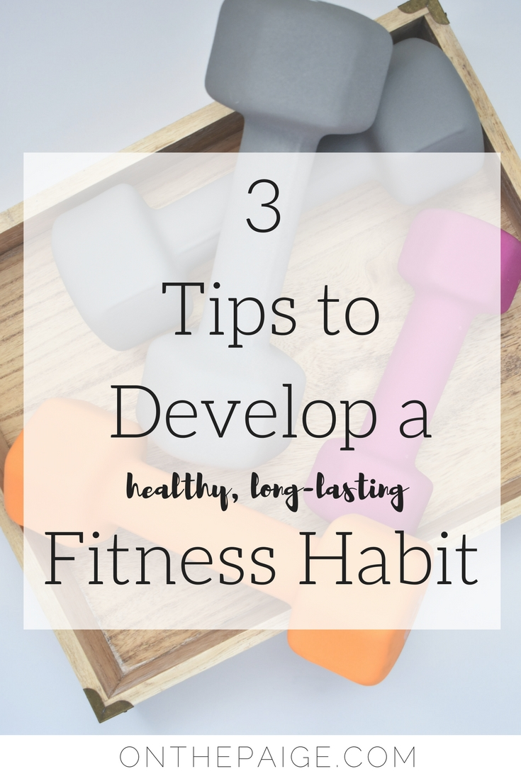 3 Tips to Develop a Healthy, Long-Lasting Fitness Habit   Workout Routine   Fitness Goals   Making a Habit