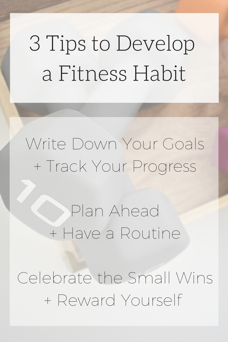 3 Tips to Develop a Fitness Habit   Writing Goals   Goal Setting   Fitness Goals