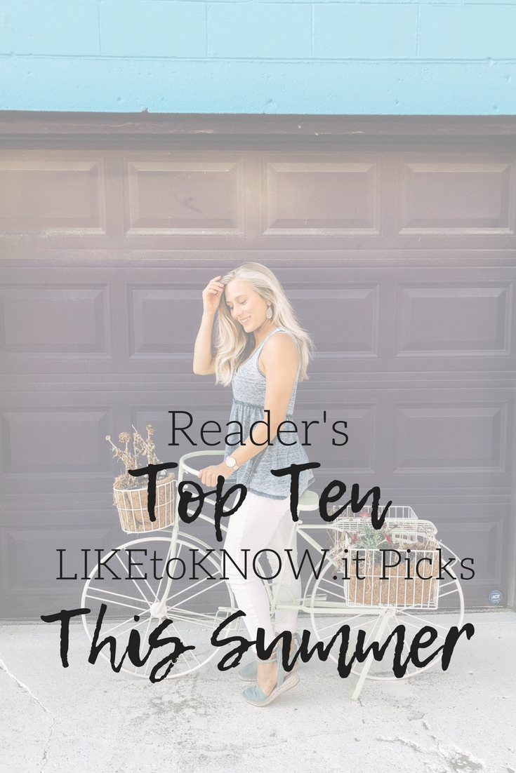 Reader's Top 10 LIKEtoKNOW.it Picks This Summer | Summer Fashion