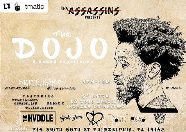 "#Repost @tmatic ・・・ #SATURDAY 🎶: This weekend (9/23) @theassassins_ present ""THE DOJO"". Food, drinks & live performances by the homies fredgenivs , @d0xx.x, @spade_215, @tmatic & @duece_dagod at @seraphisocial...entry is only $2, no excuses. ✖️