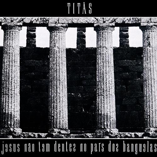 Jesus não Tem Dentes no País dos Banguelas - Titãs