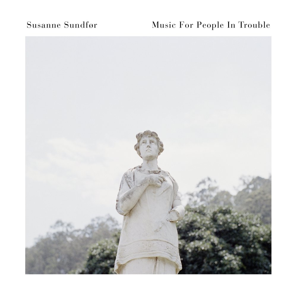 49. Music for People In Trouble - Susanne Sundfør