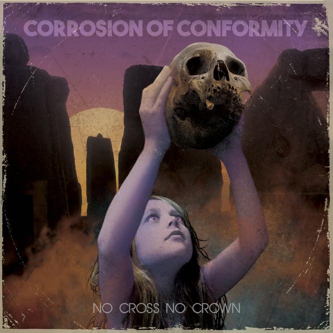 No Cross No Crown - Corrosion Of ConformityNuclear BlastJaneiro/2018Heavy MetalO que achamos: Muito Bom