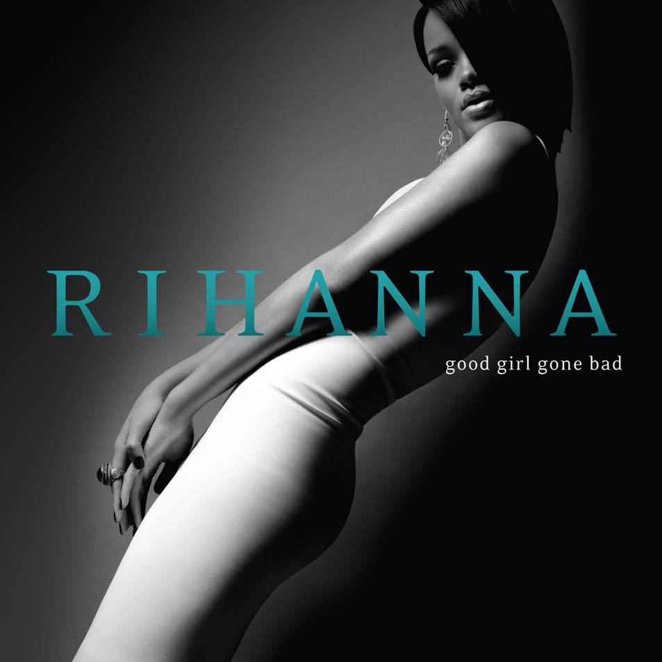 Good Girl Gone Bad - RihannaDef JamMaio/2007Pop, Dance Pop, R&BO que achamos: Bom