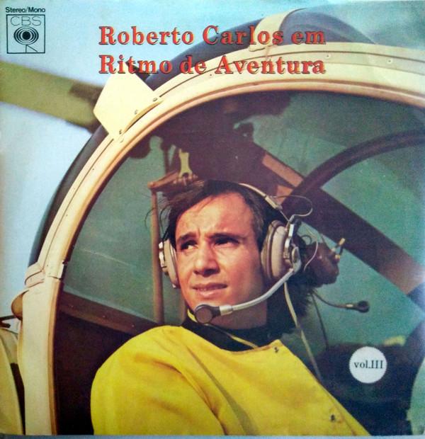 Em Ritmo de Aventura - Roberto CarlosCBSNovembro/1967Pop, RockO que achamos: Bom