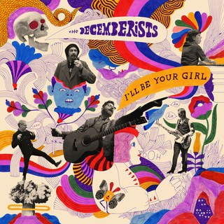 I'll Be Your Girl - The DecemberistsCapitolMarço/2018Folk RockO Que Achamos: Bom