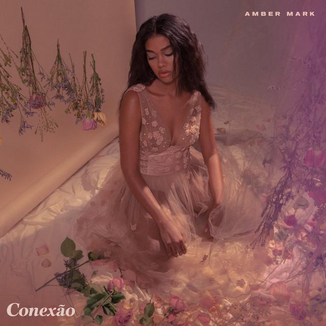 Conexão EP - Amber MarkVirgin/EMIMaio/2018R&BO que achamos: Muito Bom