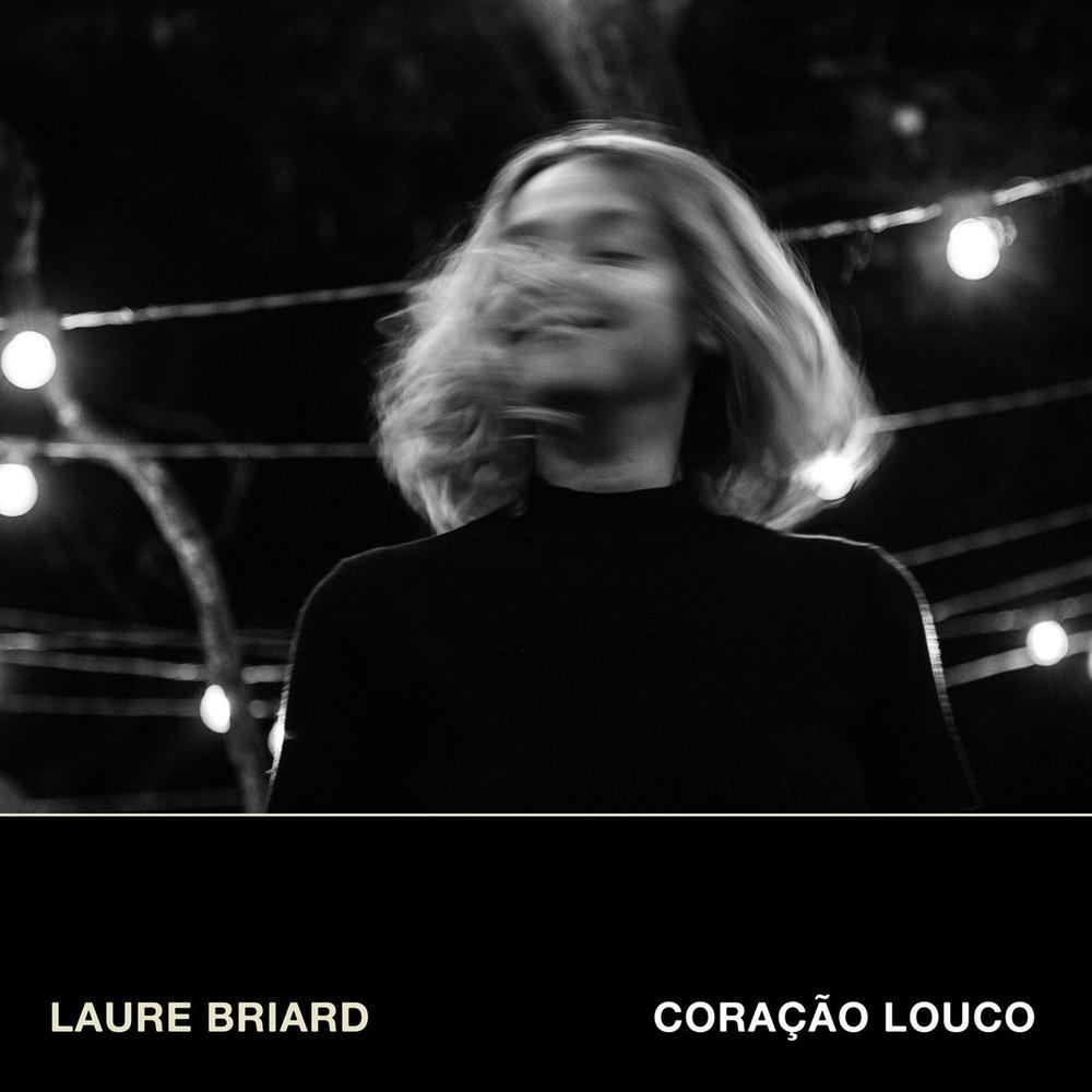 Coração Louco - Laure BriardMidnight Special RecordsJunho/ 2018Experimental, IndieO que achamos: Muito bom