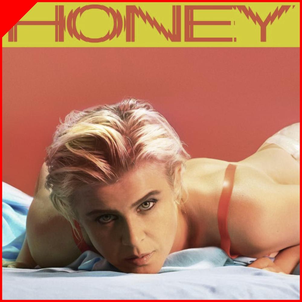 Honey - RobynUniversalOutubro / 2018PopO que achamos: ExcelenteTimbre Recomenda