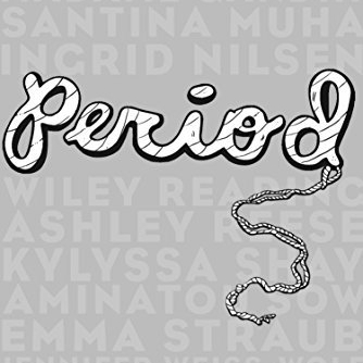 PERIOD: TWELVE VOICES TELL THE BLOODY TRUTH   May 2018 / PUBLISHERS WEEKLY