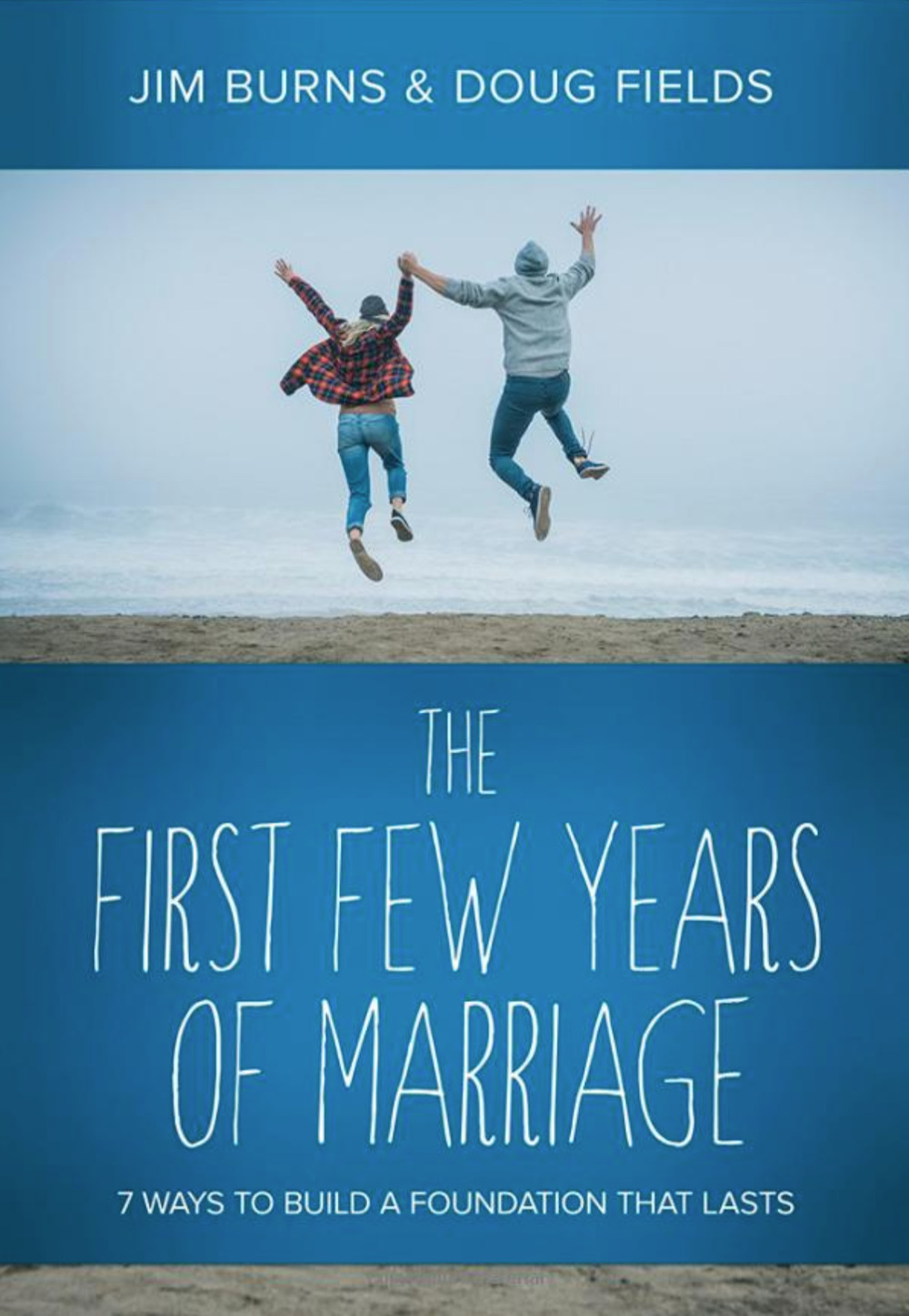 The_First_Few_Years_of_Marriage__8_Ways_to_Strengthen_Your__I_Do___Jim_Burns__Doug_Fields__9780781411981__Amazon_com__Books.png