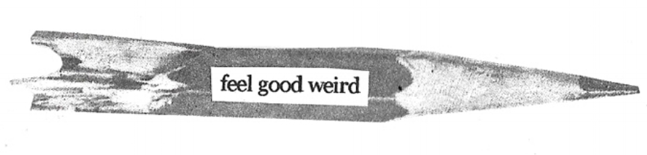 Feel Good Weird