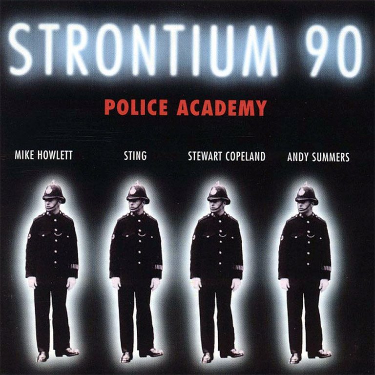 Strontium 90 Police Academy The Police