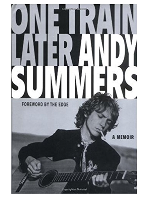 One Train Later: A Memoir - Andy Summers