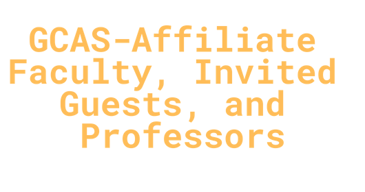 GCAS-Affiliate Faculty, Invited Guests, and Professors.png