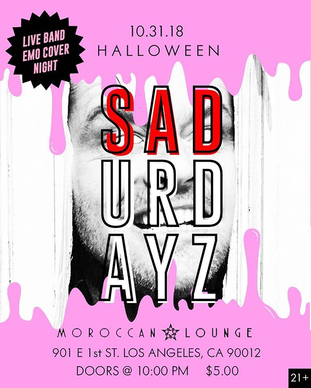 A few guys from the band started a project called @sadurdaynightz & have a show tomorrow nite in LA at the @moroccanlounge! Come party & celebrate Halloween w/ us! 👻 - - - #emonight #emo #myspace #liveshow #liveband #concert #emonite #moroccanlounge #warpedtour #rockshow #screamo #rockmusic #poppunk #bandguys #longbeach #scenehair #sadurdayz #sadurdaynightz #emostyle #emoscene #losangeles #dtla #dtlaartsdistrict #happeningindtla #dtlanightlife #dtlaevents #laevents #halloweencostume #halloweenparty
