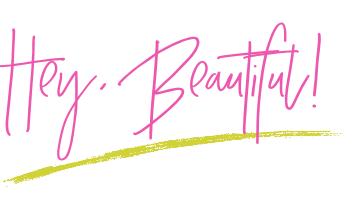 Hey, Beautiful! .png