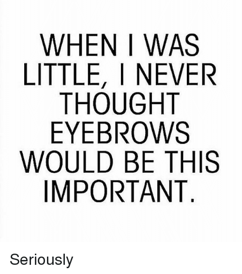 Or I wouldn't have waxed them off! haha