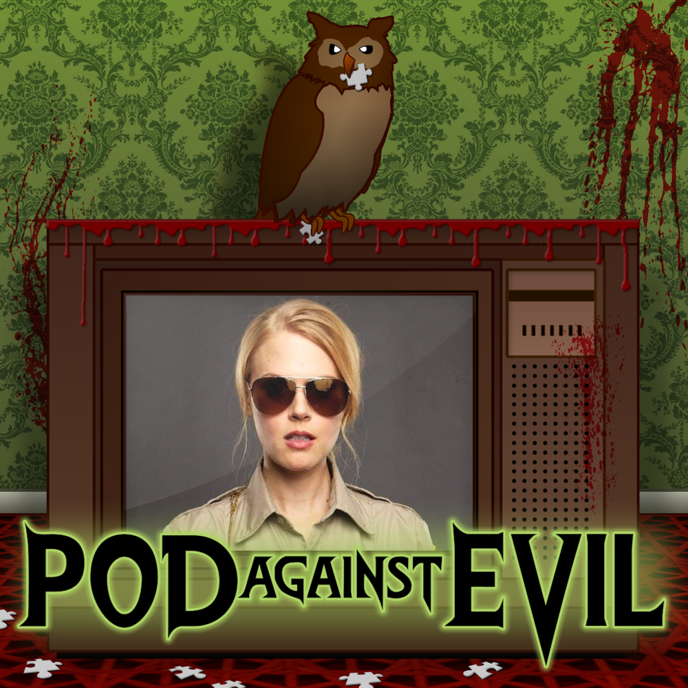 Pod Against EvilInterview with Janet Varney(August 29th, 2018) - Nick chats with Evie Barret herself, Janet Varney. We discuss what it's like to play a vampire, how exactly wereponies work, and her new upcoming show