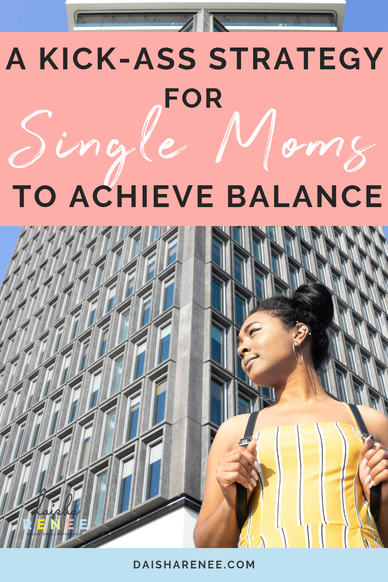 If you don't achieve balance, you'll pretty much suck at being a single mom....said no one EVER! However, learning the ins and outs of mapping out a work-life balance could be a game changer.