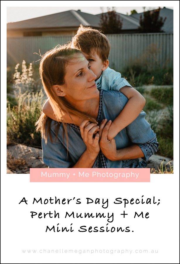 Perth Photographer, Chanelle Megan Photography offers discounted Mummy and Me Motherhood photo sessions for Mother's Day.