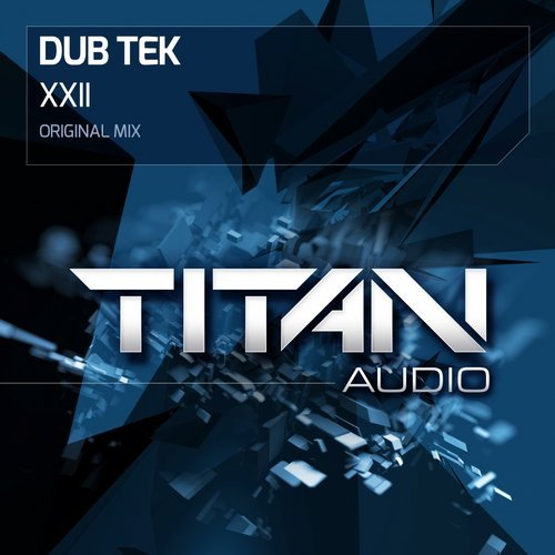 DUB TEK- XXII (ORIGINAL MIX) - For our 27th release, Titan Audio welcomes Irish Trance producer David Sheehan with his 'Dub Tek' project.Much in line with Titan Audio's policy, 'XXII' is non nonsense affair. None of the contaminants that have poisoned so many 'trance' tracks in recent years. available now on beatport>