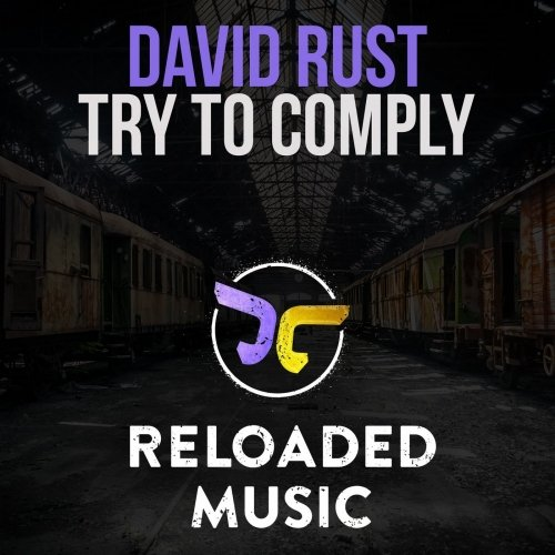 DAVID RUST - TRY TO COMPLY (ORIGINAL MIX) -