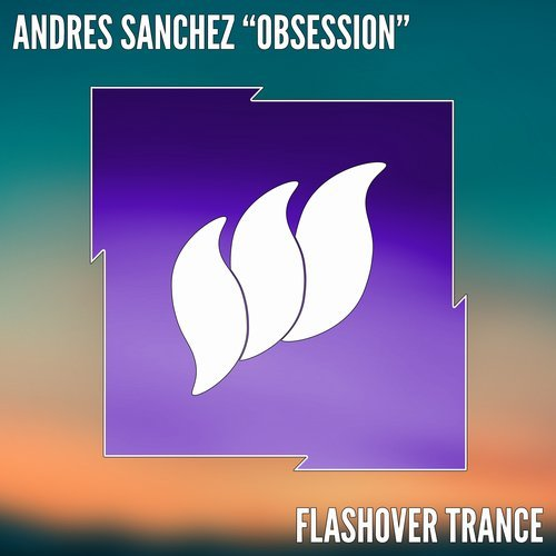 ANDRES SANCHEZ -OBSESSION (ORIGINAL MIX) -