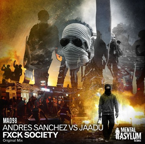 ANDRES SANCHEZ vs JAADU - FUCK SOCIETY (ORIGINAL MIX) - 07.08.2017