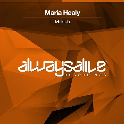 MARIA HEALY - MAKTUB (ORIGINAL MIX) - Irish producer Maria Healy comes to Always Alive Recordings in her first label release with the infectious 'Maktub'.With an impressive string of recent releases behind her, 'Maktub' delivers Maria's sweetly layered sound in a rounded production exploring energising Progressive elements with a brilliantly uplifting melodic edge. One to watch in the future, Maria Healy comes to Always Alive for the first time with the superb 'Maktub'.