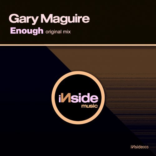 gary maguire - enough (original Mix) - Gary Maguire is back with his third instalment on the label. Gary has gone back to his roots and served us up something huge. Going back to the oldskool sound that Gary is accustomed too with big kicks, big basses and piles of energy...Its ballsy, different and fresh from the underground ...