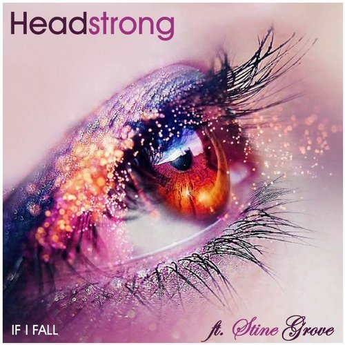 Headstrong feat. Stine grove - if i fall (Andres sanchez remix) - Supported by 5 times world number 1 DJ 'Armin Van Buuren'. A State Of Trance Radio and Top DJ's Globally. Following Stine Groves Number 1 hit smash on Beatport recently here is the next offering with the incredible voice.