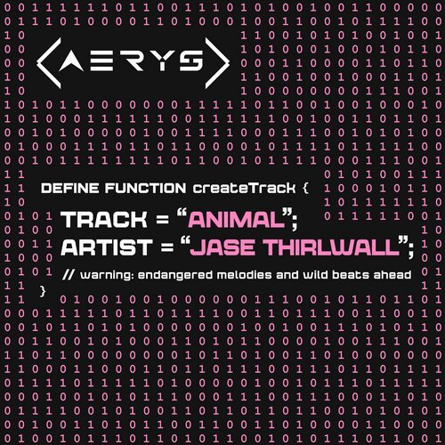 jase thirlwall - animal (original mix) - Fastidious and ferocious, Jase Thirlwall's debut on AERYS is the smash of the century. An apex predator from start to finish, 'Animal' offers relentless drive and razor-sharp hooks, all paired with an atmosphere both gorgeous and foreboding. You'll need an extra thick pair of gloves to handle this one.
