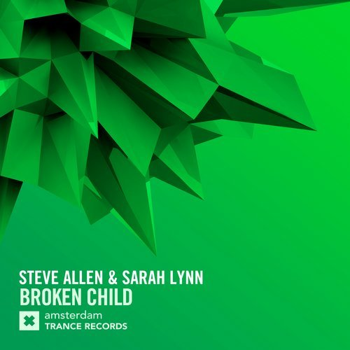 steve allen & sarah lynn - broken child - Steve Allen is back on Amsterdam Trance Records and the man is on FIRE! His own brand of Uplifting, energetic Trance is always the perfect foundation for an epic vocal collaboration and that's exactly what we have for you here as the ever talented Sarah Lynn steps up with a knock out performance on 'Broken Child. This one is best served LOUD!