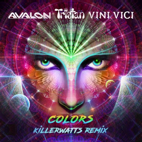 Vini Vici, Tristan & Avalon - Colours (Killerwatts UK Psychedelic Remix) - The Killerwatts duo have reworked their massive collaboration with Vini Vici into a full-on psychedelic monster that will churn the vibrations of any dance floor, causing the cosmos to explode into a kaleidoscopic mist forming into a holographic temple of spiraling hues.