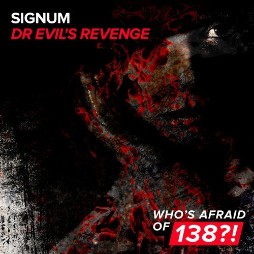 Signum - dr. evil's revenge (original mix) - Wherever you are, whatever you can, you can always count on Signum to lay waste to dancefloors. With his latest creation, he fuses thumping basslines with ominous atmospheres and a sense of looming darkness that none can escape. With 'Dr. Evil's Revenge', global Trance scene domination is only one step away.
