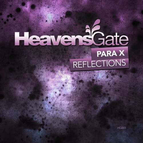 Para X - Reflections  - The third HeavensGate label release comes from German talent Para X who delivers the crunchy Trance uplifter Reflections!