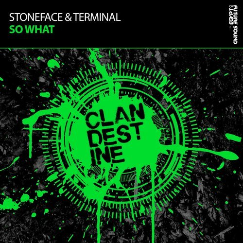 Stoneface & Terminal - So What - FSOE Clandestine label heads, Stoneface & Terminal are back again with yet another dancefloor destroyer. 'So What' has been an ID in their sets for some time and finally it gets its very own single release. Taking it right back to the old school, 'So What' heavily features trance acids, beats and basslines for a high octane, fun fuelled journey.