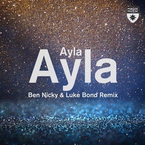 Ayla - Ayla (Ben Nicky & Luke Bond Remix) - Out now on Blackhole Records,Reeased: 24.11.17